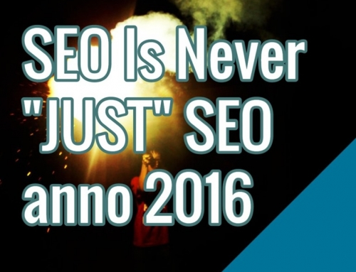 "SEO Is Never ""JUST"" SEO anno 2016"