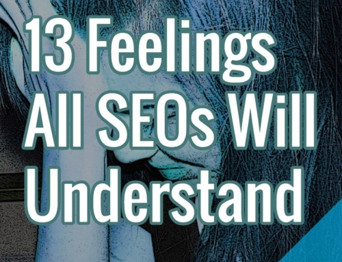 13 Feelings All SEOs Will Understand
