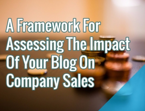 A Framework For Assessing The Impact Of Your Blog On Company Sales