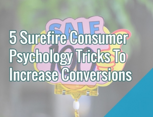 5 Surefire Consumer Psychology Tricks To Increase Conversions