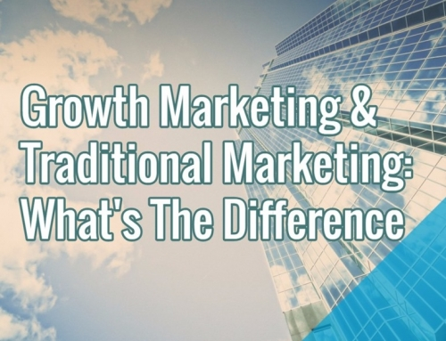 Growth Marketing & Traditional Marketing: What's The Difference