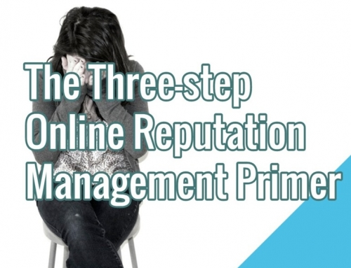 The Three-step Online Reputation Management Primer