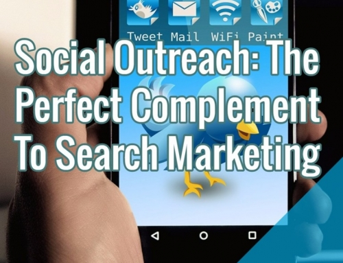 Social Outreach: The Perfect Complement To Search Marketing