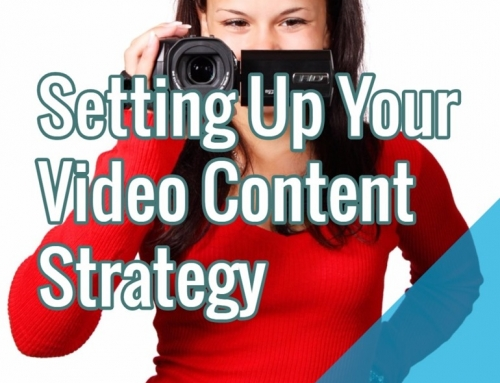Setting Up Your Video Content Strategy