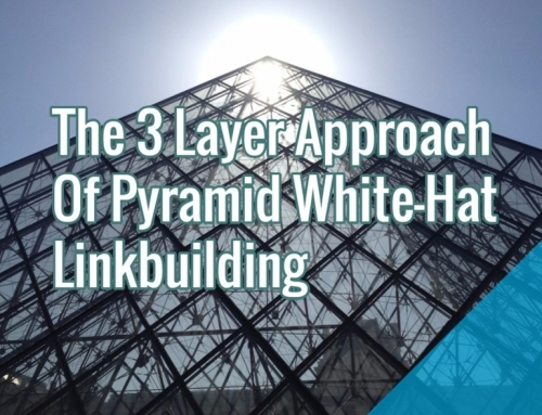The 3 Layer Approach Of Pyramid White-Hat Linkbuilding