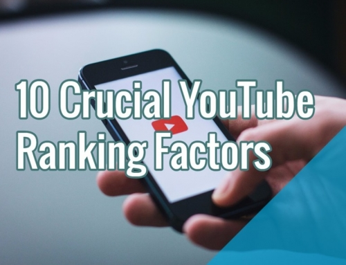 10 Crucial YouTube Ranking Factors