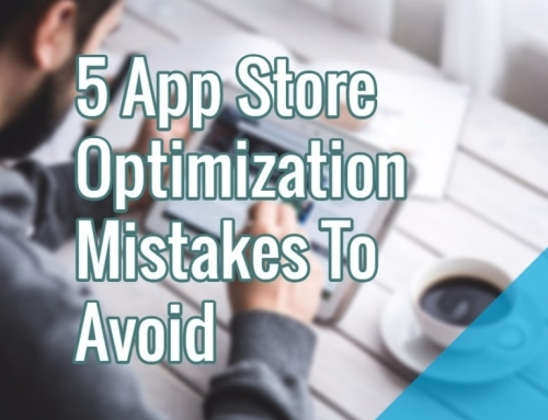 5 App Store Optimization Mistakes To Avoid