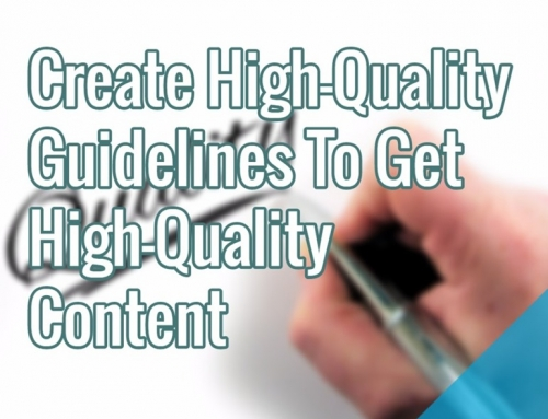 Create High-Quality Guidelines To Get High-Quality Content