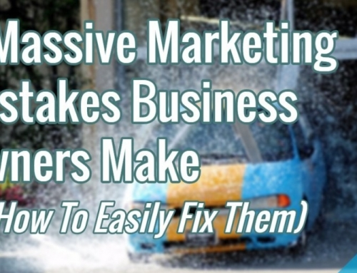5 Massive Marketing Mistakes Business Owners Make (& How To Easily Fix Them)
