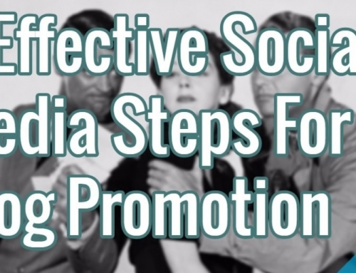5 Effective Social Media Steps For Blog Promotion
