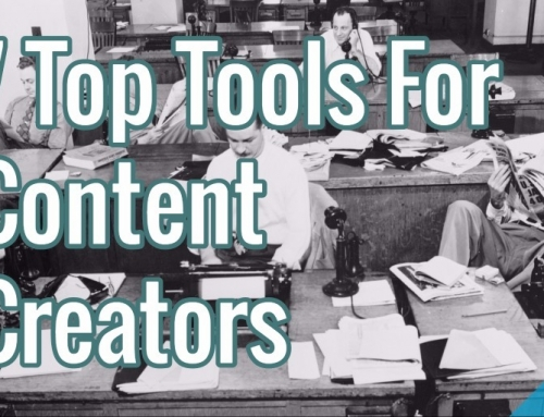 7 Top Tools For Content Creators