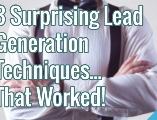 3 Surprising Lead Generation Techniques…That Worked!