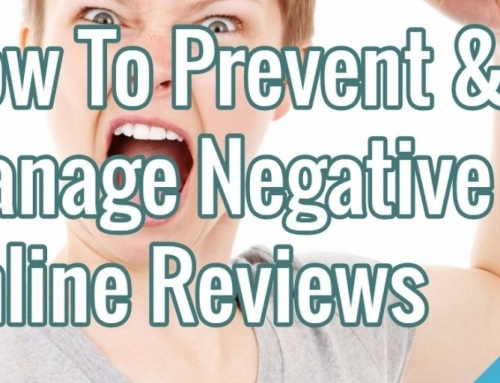 How To Prevent & Manage Negative Online Reviews