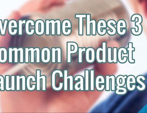 Overcome These 3 Common Product Launch Challenges