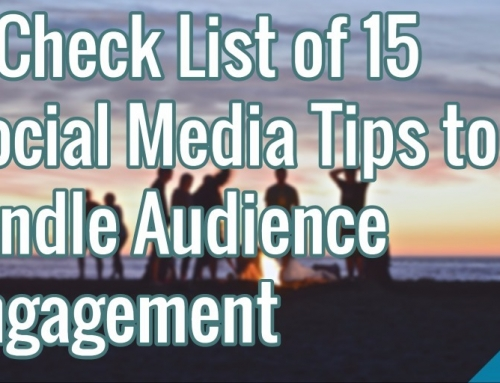 A Check List of 15 Social Media Tips to Kindle Audience Engagement