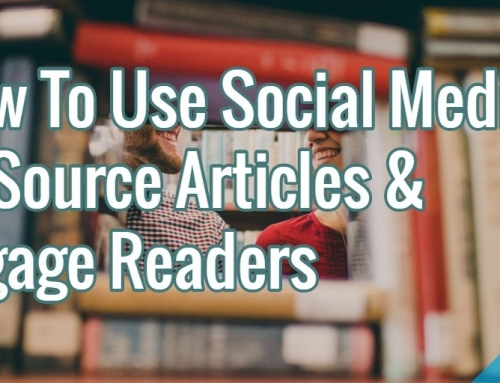 How To Use Social Media To Source Articles & Engage Readers