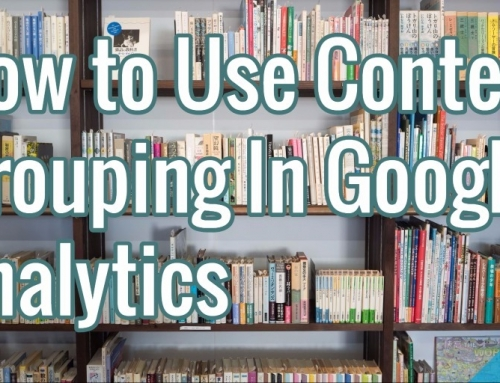 How to Use Content Grouping In Google Analytics