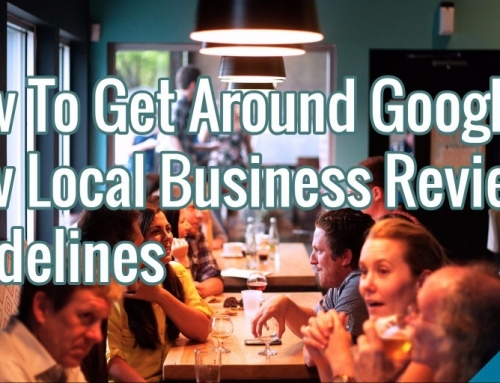 How to Get Around Google's New Local Business Review Guidelines