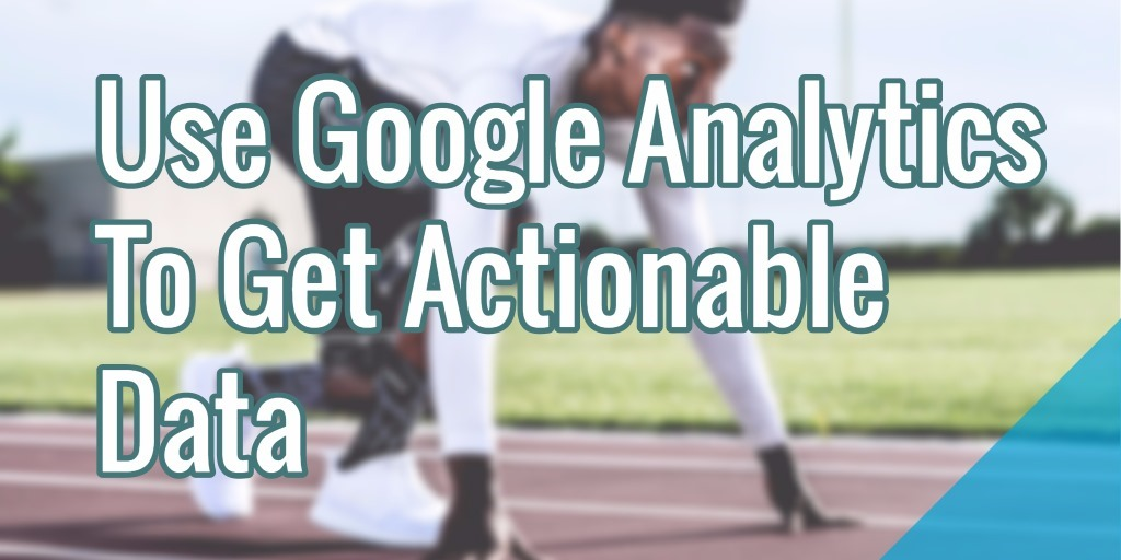 how to use google analytics to drive sales