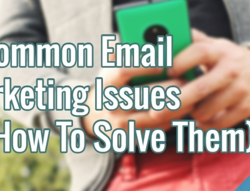 5 Common Email Marketing Issues (& How To Solve Them)