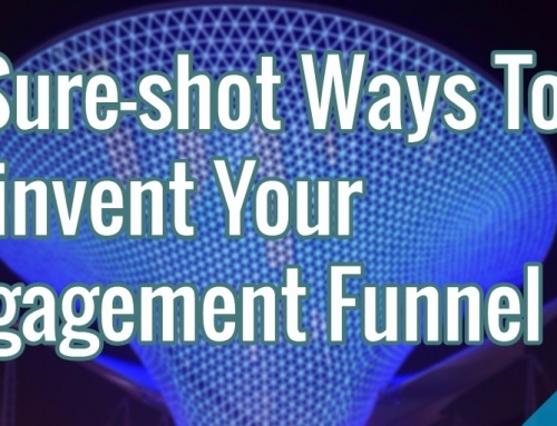 4 Sure-shot Ways To Reinvent Your Engagement Funnel