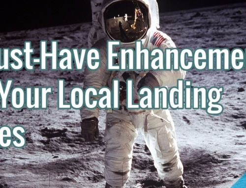 7 Must-Have Enhancements For Your Local Landing Pages