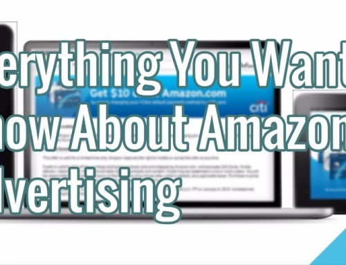 Everything You Want to Know About Amazon Advertising