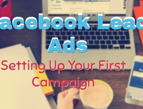 Facebook Lead Ads: Setting Up Your First Campaign