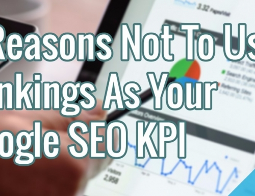 9 Reasons Not To Use Rankings As Your Google SEO KPI