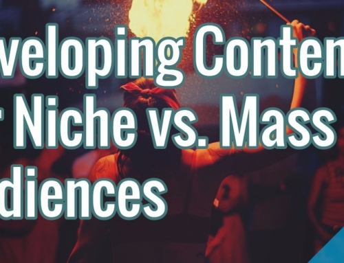 Developing Content for Niche vs. Mass Audiences