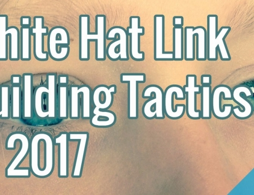 White Hat Link Building Tactics In 2017