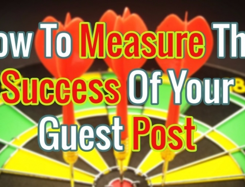 How To Measure The Success Of Your Guest Post