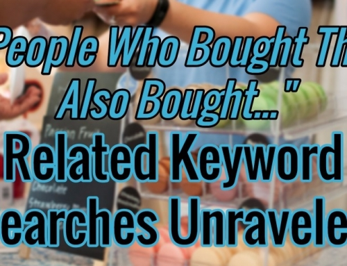 """People Who Bought This Also Bought"" – Related Keyword Searches Unraveled"