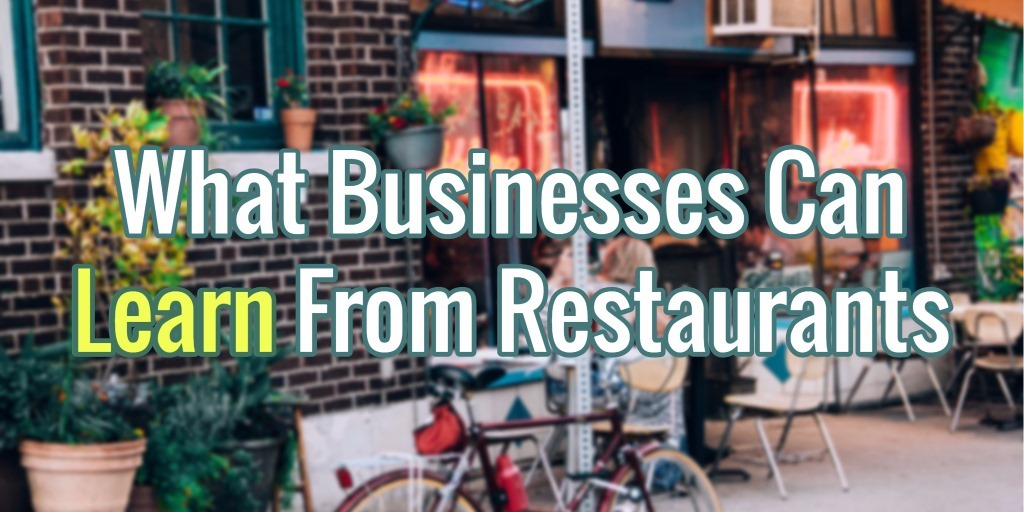 What Businesses Can Learn From Restaurants | Search Engine People
