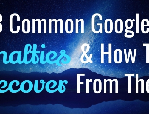 3 Common Google Penalties & How to Recover From Them