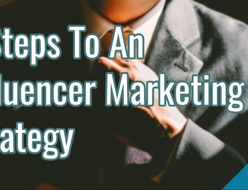 5 Steps To An Influencer Marketing Strategy