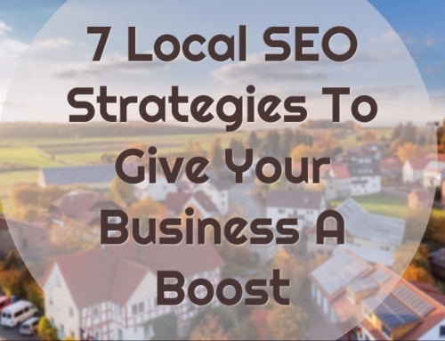 7 Local SEO Strategies To Give Your Business A Boost