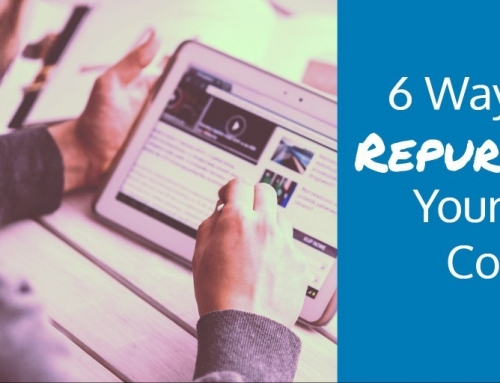 6 Ways To Repurpose Your Blog Content