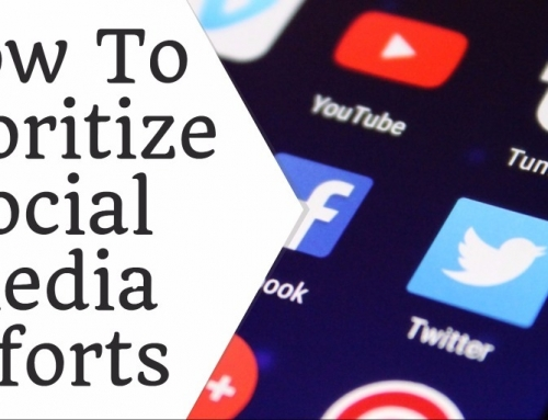 How To Prioritize Social Media Efforts