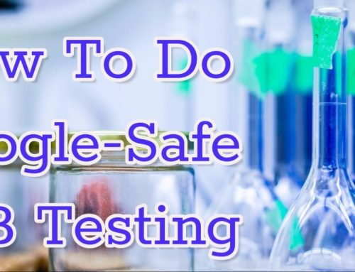 How To Do Google-Safe A/B Testing