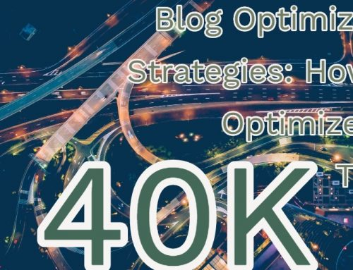 Blog Optimization Strategies: How We Optimize For 40K Traffic