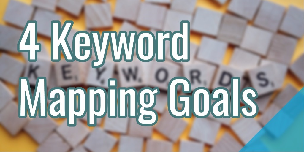 4 Keyword Mapping Goals