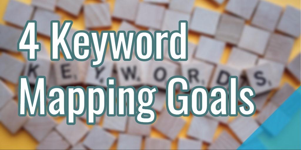 4 Keyword Mapping Goals