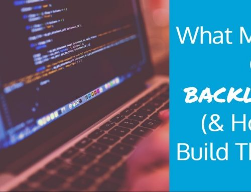 What Makes Good Backlinks (& How to Build Them!)