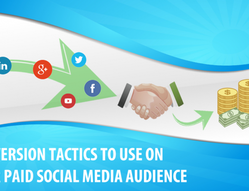Conversion Tactics To Use On Your Paid Social Media Audience