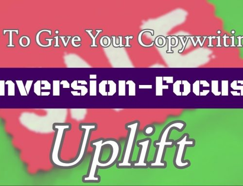 How To Give Your Copywriting A Conversion-Focused Uplift [Examples]