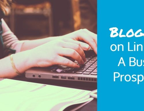 Blogging on LinkedIn: A Business Prospective