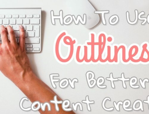 How To Use Outlines For Better Content Creation