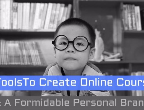 5 Tools To Create Online Courses (& A Formidable Personal Brand)