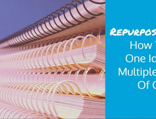 Repurposing 101: How To Turn One Idea Into Multiple Pieces Of Content